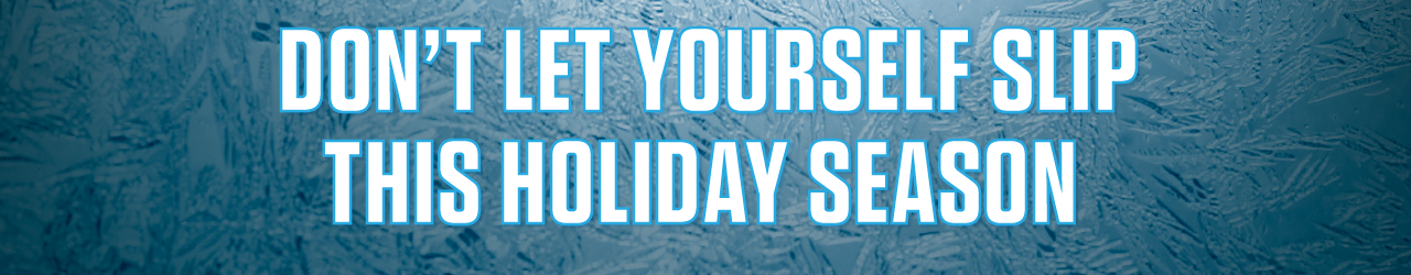 Don't let your fitness goals slip this holiday season.