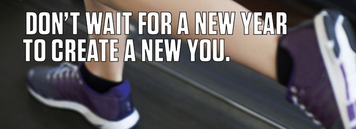Don't wait for a New Year to create a new you!