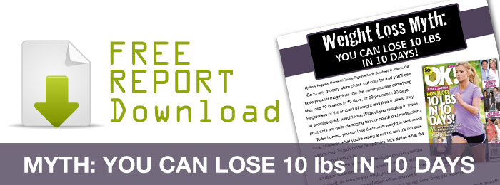 FREE REPORT - Myth: You can lose 10 lbs in 10 days