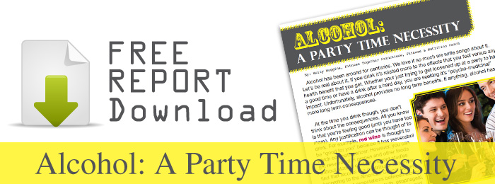 FREE REPORT - Alcohol, A Party Time Necessity